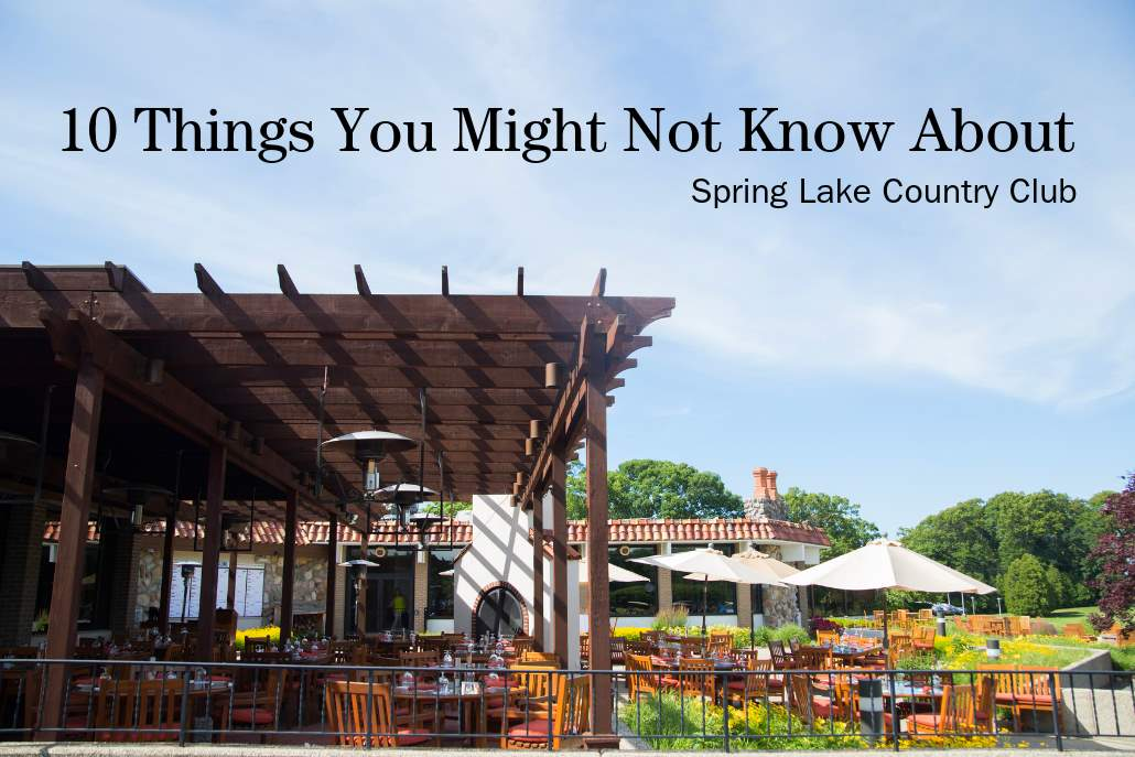 10 things you may not know about spring lake country club